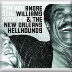 ANDRE WILLIAMS AND THE NEW ORLEANS HELLHOUNDS