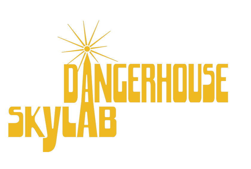 Dangerhouse Skylab